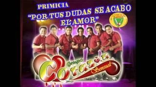 CORAZON SENSUAL - POR TUS DUDAS SE ACABO EL AMOR - PRIMICIA MARZO 2015- AMBAR PRODUCCIONES