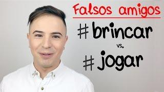 FALSOS AMIGOS 1 🇧🇷 : BRINCAR vs JOGAR - portugués y español - Aprender Portugués