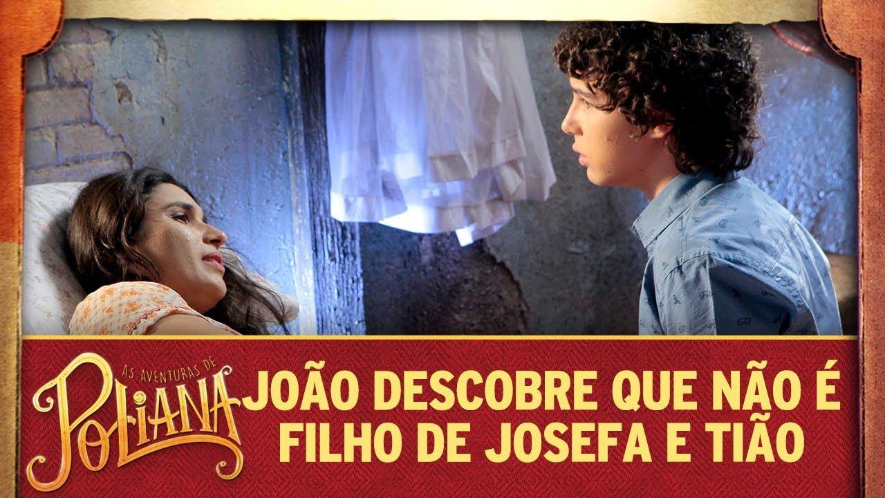 João descobre que não é filho de Josefa e Tião | As Aventuras de Poliana