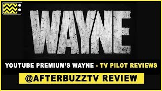 Should I Watch YouTube Premium's Wayne? - TV Pilot Reviews