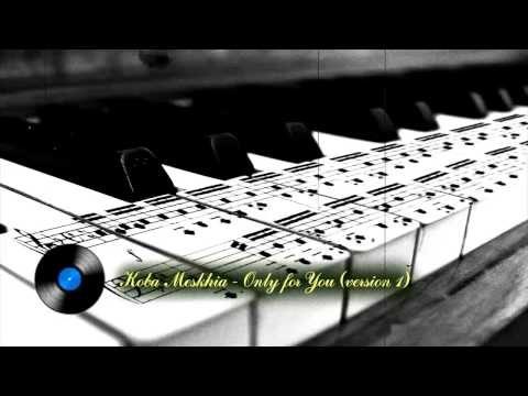 Koba Meskhia - Only for You (version 1)