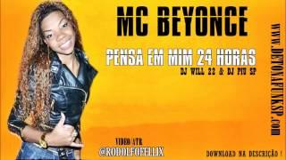 Baixar Mc Beyonce - Pensa Em Mim 24 Horas 'Lançamento 2012'