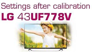 LG 43UF778V UF77 UHD TV settings after calibration
