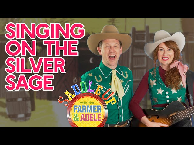 Saddle Up: Singing On The Silver Sage