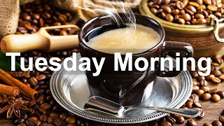 Tuesday Morning Jazz - Good Mood Jazz Coffee and Bossa Nova Music for Happy Day