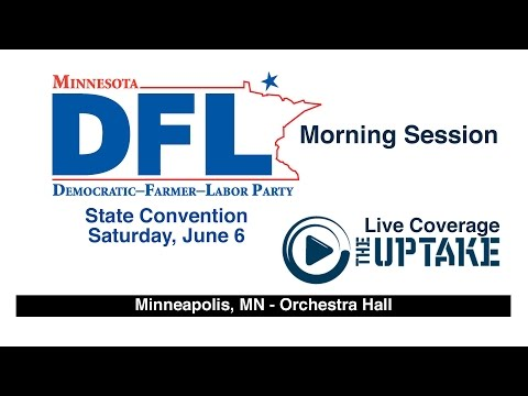 DFL State Convention- Morning Session