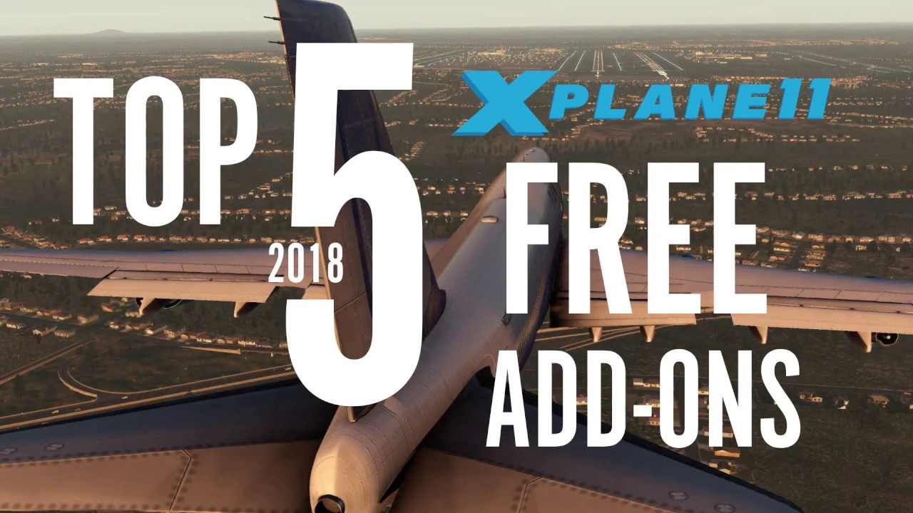 Top 5 Free Addons for XPLANE 11