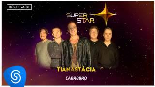 Video Tianastácia   Cabrobró (SuperStar 2015) download MP3, 3GP, MP4, WEBM, AVI, FLV Oktober 2018