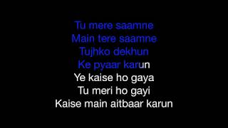 Tu Mere Saamne | Karaoke | Key : Original | Rahul Jain | Darr