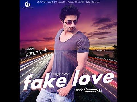 fake-love-by-karan-virk-||-music-:-mpeace-☮-||-glare-records-||-new-punjabi-song-2014