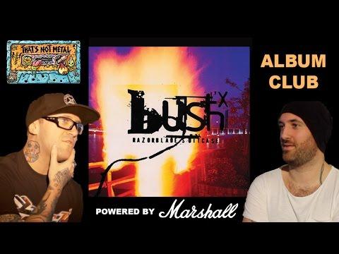 That's Not Metal Album Club... Bush - 'Razorblade Suitcase'