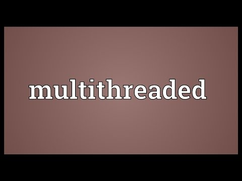 Multithreaded Meaning
