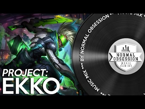 PROJECT: Ekko - Music Mix