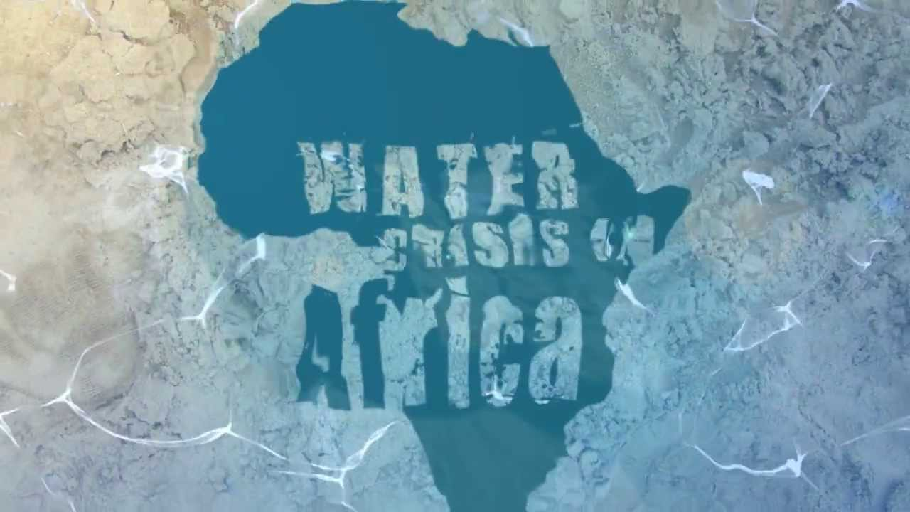 Water Crisis In Africa Title - YouTube