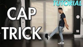 How to do a Cap Trick - Part 3 (Hip Hop Dance Moves Tutorial) | Mihran Kirakosian