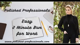 Easy 2 Minute Bun for Work or School
