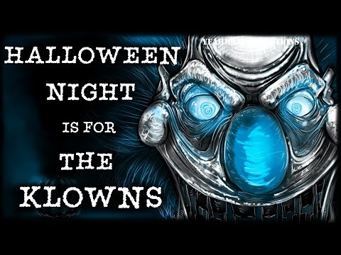 Halloween Night is for the Klowns - Jeff's Perspective  (Original Story)