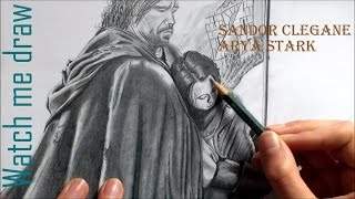 WATCH ME DRAW 17 - Sandor Clegane and Arya Stark [Game of Thrones]