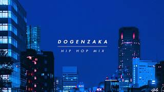 DOGENZAKA HIP HOP MIX7 by Cecum 【Japanese City Pop / HIP HOP / 日本語ラップ】
