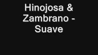 Hinojosa & Zambrano - Suave(long Mix)