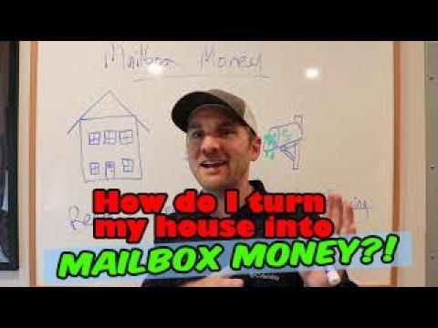 How do I turn my house into MAILBOX MONEY?!
