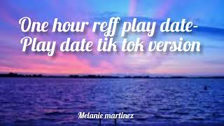 Download Lagu ONE HOUR REFF Play Date $tick- Play Date TikTok Version [Mashup BY @Andikahonda] mp3