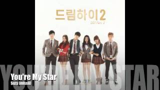 [OST] Suzy 수지 (Miss A) - You're My Star (Dream High 2 / 드림하이2)