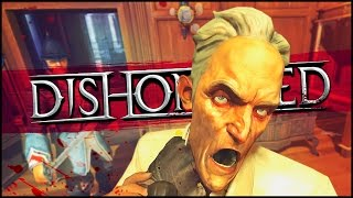 Dishonored: Knife Of Dunwall Funny Moments | KENTUCKY FRIED KILLER!