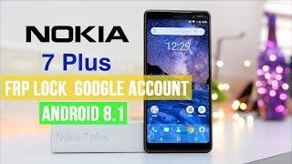 How To NOKIA 7 (TA-1046) Plus Bypass FRP Lock Google Account Android 8.1