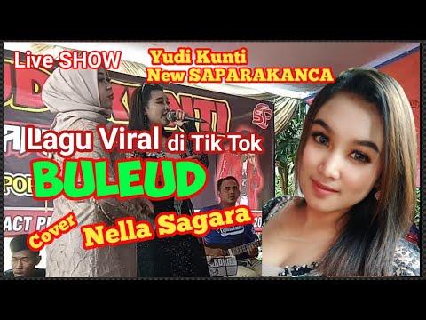 Lagu Viral Di Tik Tok   Buleud Cover Nella Sagara   Live SHOW With Yudi Kunti New SAPARAKANCA