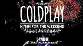 Lirik lagu Coldplay - Hymn for the Weekend (Alan Walker Remix)