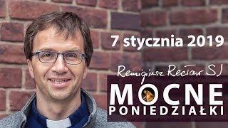 Mocny poniedziałek - kazanie z mocą - Remigiusz Recław SJ [7.1.2018]