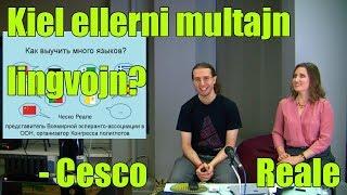 Kiel ellerni multajn lingvojn? – Cesco Reale