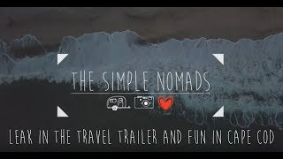The Simple Nomads do Cape Cod - and get a shower leak in the travel trailer!