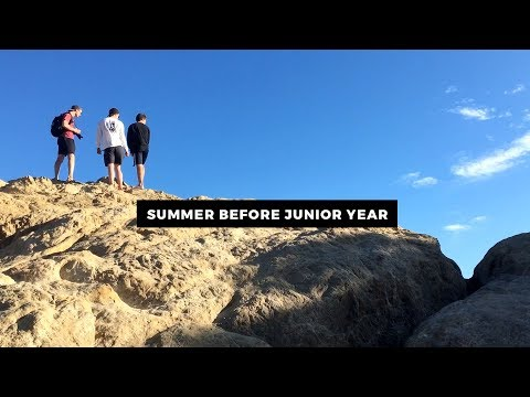 SUMMER BEFORE JUNIOR YEAR: SOUTHERN CALIFORNIA