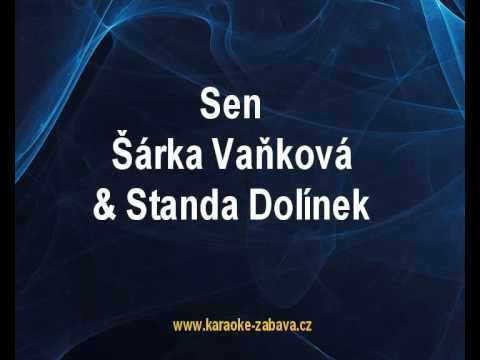 Karaoke klip Sen - Šárka Vaňková, Standa Dolínek