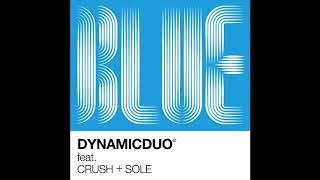 Cover images [Audio] 다이나믹 듀오 - 블루 (Feat. 크러쉬, 쏠), Dynamic Duo - Blue (Feat. Crush, SOLE)