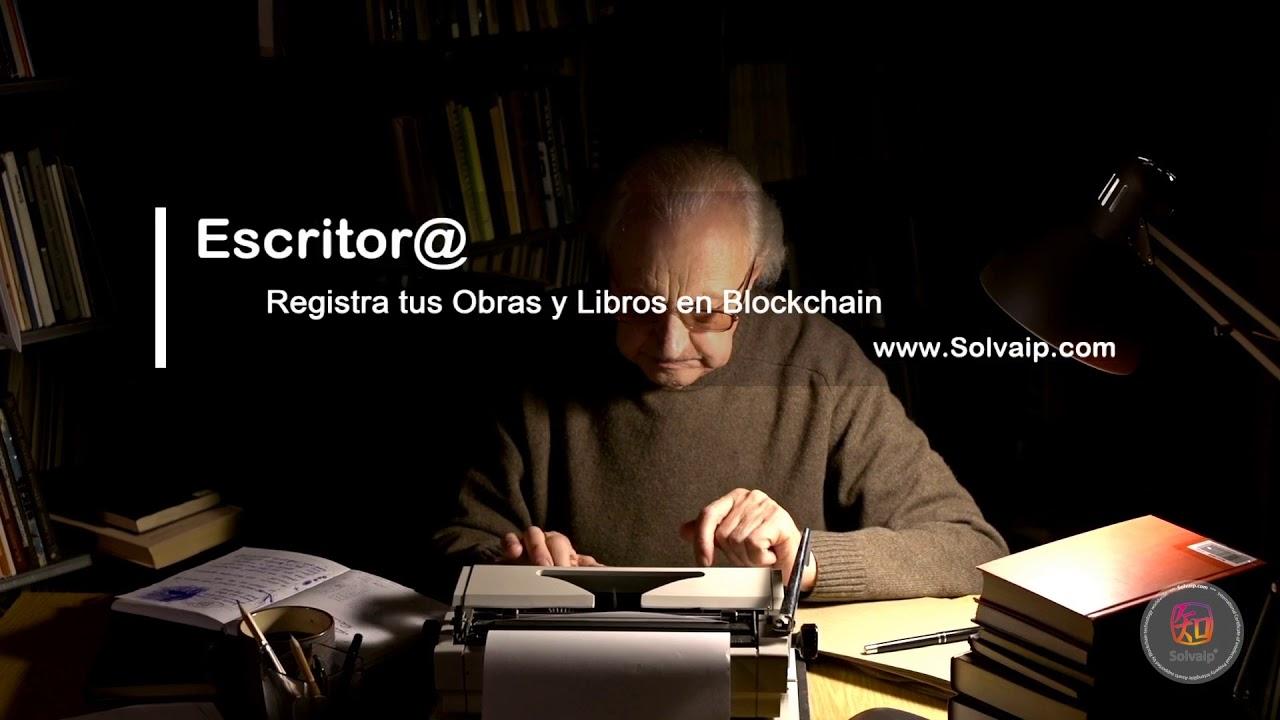 Escritor@ | Registra tus Obras y Libros en Blockchain | www.Solvaip.com