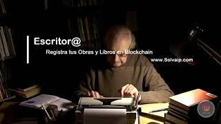 Escritor@   Registra tus Obras y Libros en Blockchain   www.Solvaip.com
