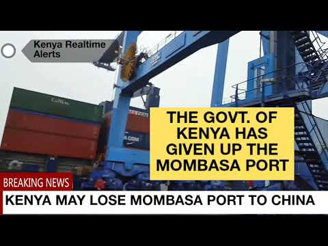 KENYA COULD LOSE MOMBASA PORT TO CHINA