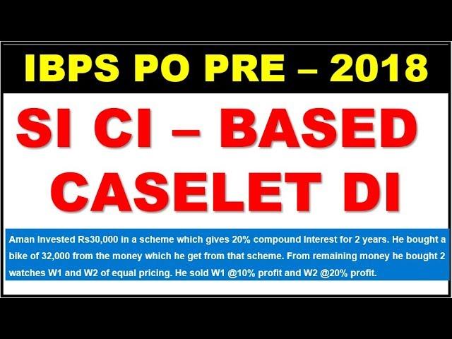 SI CI Based Caselet Data Interpretation asked in IBPS PO PRE 13/14 OCT 2018