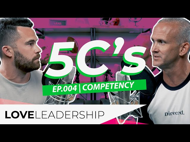 5C's of Leadership | Part 4: Competency | Love Leadership Podcast w/ Todd Doxzon and Mike O'Connell