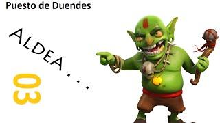Clash of Clans | Aldea de Duendes | 03 | Puesto de Duendes