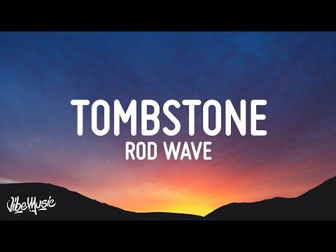 Rod Wave – Tombstone (Lyrics)