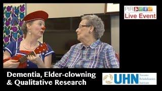 PIR Live Event - Dementia, Elder-clowning & Qualitative Research