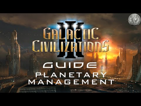 Galactic Civilization 3 Guide - #2 - Planetary Management and Specialization