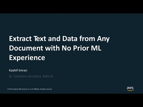 Extract Text And Data From Any Document With No Prior ML Experience - AWS Online Tech Talks