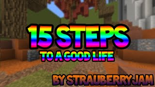 15 Steps to a Good Life: Minecraft Edition