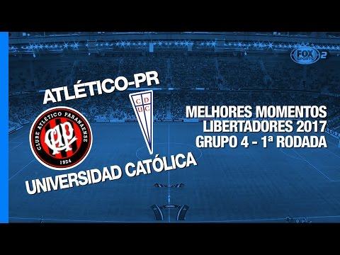 Melhores Momentos - Atlético-PR 2 x 2 Universidad Católica - Libertadores - 07/03/2017