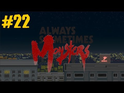 Always Sometimes Monsters - 22 - Gambling Debt (Let's Play/Playthrough/Walkthrough)